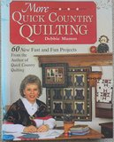 More Quick Country Quilting_