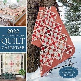 That Patchwork Place Quilt Calendar 2022